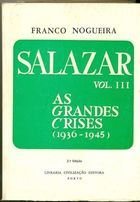 Livro Salazar Vol. Iii. as Grandes Crises (1936-1945) Autor Franco Nogueira (1983) [usado]