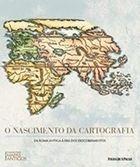 Livro o Nascimento da Cartografia: da Roma Antiga À Era Dos... Autor Kevin James Brown (2018) [usado]