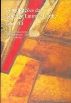 Livro Constituições da América Latina e Caribe: Volume 3 Autor Ramon de Vasconcelos Negócio, Rodrigo... (2010) [usado]
