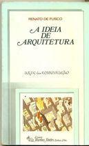 Livro a Ideia de Arquitetura Autor Renato de Fusco (1984) [usado]