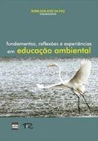 Livro Fundamentos, Reflexões e Experiências em Educação Ambiental Autor Ronilson José da Paz (org.) (2006) [usado]
