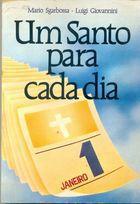 Livro um Santo para Cada Dia Autor Mario Sgarbosa, Luigi Giovannini (1983) [usado]