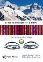 Livro os Latino-americanos e o Tibete: Harmonia na Diversidade Autor Aloma Sellanes Zibechi (2011) [usado]