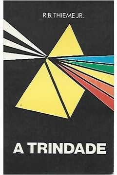Livro a Trindade Autor R. B. Thieme Jr (1989) [usado]