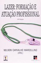 Livro Lazer. Formação e Atuação Profissional Autor Nelson Carvalho Marcellino ( Org ) (1995) [usado]