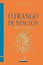 Livro o Frango de Newton: a Ciência na Cozinha Autor Massimiano Bucchi (2015) [novo]