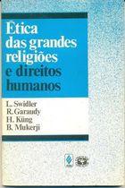 Livro Ética das Grandes Religiões e Direitos Humanos Autor L. Swidler, R. Garaudy, H. Küng Et Al (1990) [usado]