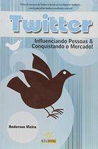 Livro Twitter: Influenciando Pessoas e Conquistando Mercado Autor Anderson Vieira (2009) [usado]