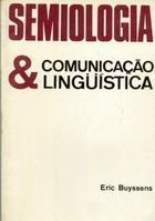Livro Semiologia & Comunicação Linguística Autor Eric Buyssens (1972) [usado]