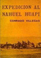 Livro Expedicion Al Nahuel Huapi Autor Conrado Villegas (1968) [usado]