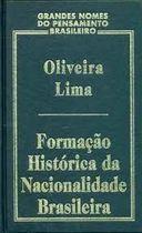 Livro Formação História da Nacionalidade Brasileira_grandes Nomes Do... Autor Oliveira Lima (2000) [usado]