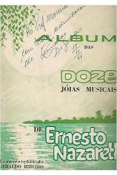 Livro Partituras: Álbum das Doze Joias Musicais Autor Enesto Nazareth; Geraldo Ribeiro (transcrição) [usado]
