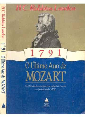 Livro 1791 - o Último Ano de Mozart Autor H. C. Robbins Landon (1990) [usado]