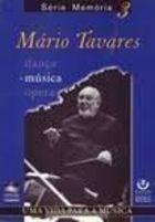 Livro Mário Tavares: Uma Vida para a Música Autor Clóvis Marques (2001) [usado]