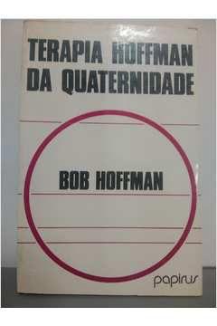 Livro Terapia Hoffman da Quaternidade Autor Bob Hoffman (1982) [usado]