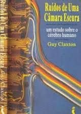 Livro Ruídos de Uma Câmara Escura: um Estudo sobre o Cérebro Humano Autor Guy Claxton (1995) [usado]