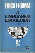 Livro a Linguagem Esquecida Autor Erich Fromm (1983) [usado]