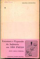 Livro Estrutura e Expansão da Indústria em São Paulo Autor José Carlos Pereira (1967) [usado]