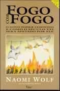 Livro Fogo com Fogo Autor Naomi Wolf (1996) [usado]