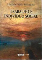 Livro Trabalho e Indivíduo Social Autor Marilda Villela Iamamoto (2001) [usado]