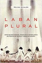 Livro Laban Plural Autor Melina Scialom (2017) [usado]