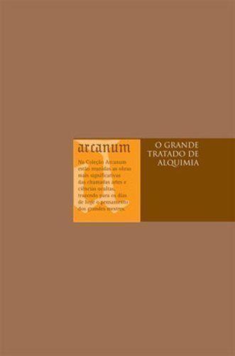 Livro o Grande Tratado de Alquimia Autor Anônimo (2006) [usado]
