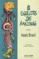 Livro os Esqueletos das Amazonas Autor Assis Brasil (1997) [novo]