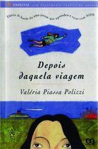 Livro Depois Daquela Viagem Autor Valéria Piassa Polizzi (2002) [usado]