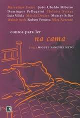 Livro Contos para Ler na Cama Autor Miguel Sanches Neto ( Org. ) (2005) [usado]