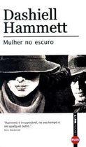 Livro Mulher no Escuro Autor Dashiell Hammett (2007) [usado]