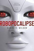 Livro Robopocalipse Autor Daniel H. Wilson (2017) [usado]