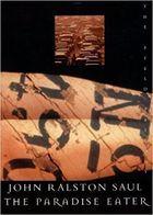 Livro Paradise Eater: The Field Trilogy Autor John Ralston Saul (1997) [usado]
