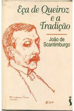 Livro Eça de Queiroz e a Tradição Autor João de Scatimburgo (1995) [usado]