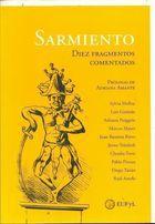 Livro Sarmiento Diez Fragmentos Comentados Autor Domingo Faustino Sarmiento (2016) [usado]