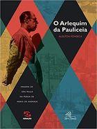 Livro o Arlequim da Pauliceia: Imagens de São Paulo na Poesia De... Autor Aleilton Fonseca (2012) [usado]
