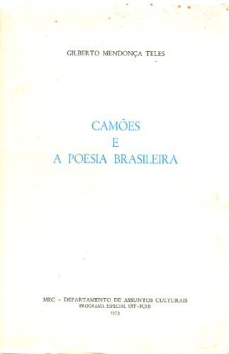 Livro Camões e a Poesia Brasileira Autor Gilberto Mendonça Teles (1973) [usado]