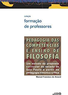 Livro Pedagogia das Competências e Ensino de Filosofia Autor Manoel Francisco do Amaral (2016) [novo]