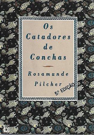 Livro os Catadores de Concha Autor Rosamunde Pilcher (1994) [usado]