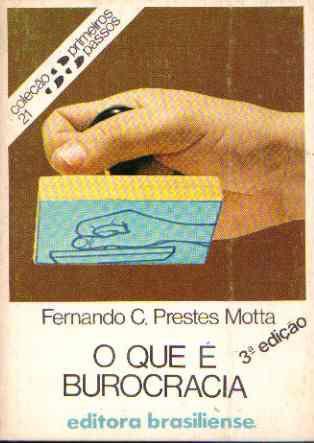 Livro o que é Burocracia Autor Fernando C. Prestes Motta (1981) [usado]