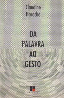 Livro da Palavra ao Gesto Autor Claudine Haroche (1998) [usado]