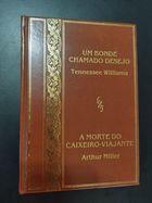 Livro um Bonde Chamado Desejo_a Morte do Caixeiro Viajante Autor Tennesse Williams, Arthur Miller (1983) [usado]