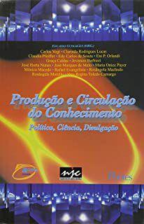 Livro Produção e Circulação do Conhecimento: Política, Ciência, Divulgação Autor Eduardo Guimarães (org.) (2003) [usado]