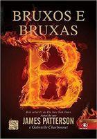 Livro Bruxos e Bruxas Autor James Patterson, Ana Paula Corradini (2013) [usado]