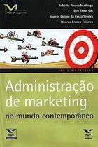 Livro Administração de Marketing no Mundo Contemporâneo Autor Roberto Pessoa Madruga e Outros (2004) [usado]