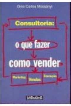 Livro Consultoria: o que Fazer Como Vender Autor Dino Carlos Mocsanyi (1997) [usado]