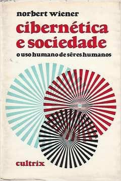 Livro Cibernética e Sociedade: o Suo Humano de Seres Humanos Autor Norbert Wiener (1968) [usado]
