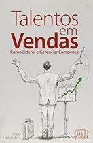 Livro Talentos em Vendas. Como Liderar e Gerenciar Campeões Autor Diogo Francischini (2009) [usado]