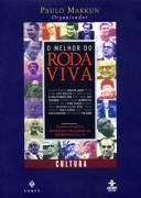 Livro o Melhor do Roda Viva Autor Paulo Markun ( Org. ) (2005) [usado]