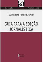 Livro Guia para a Edição Jornalística Autor Luiz Costa Pereira Junior (2006) [usado]
