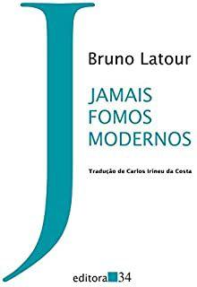 Livro Jamais Fomos Modernos Autor Bruno Latour (2013) [usado]